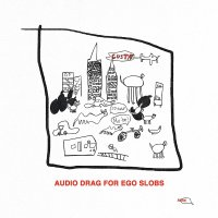 Gustaf - Audio Drag For Ego Slobs