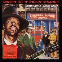 Buddy Guy / Junior Wells - Drinkin Tnt N Smokin Dynamite