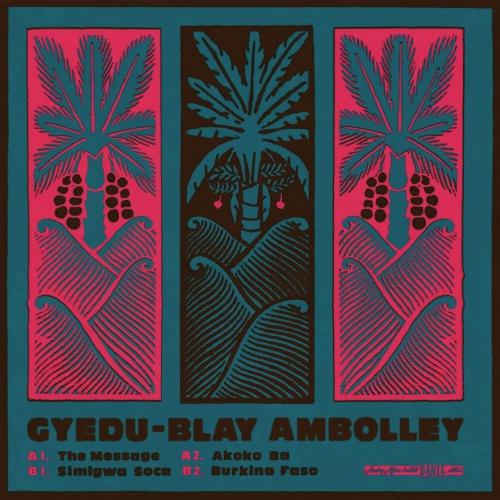 Gyedu Blay Ambolley - The Message