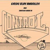 Gyedu-Blay & Zantoda Mark Iii Ambolley -Control