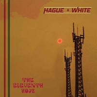 Hague & White - Eleventh Hour