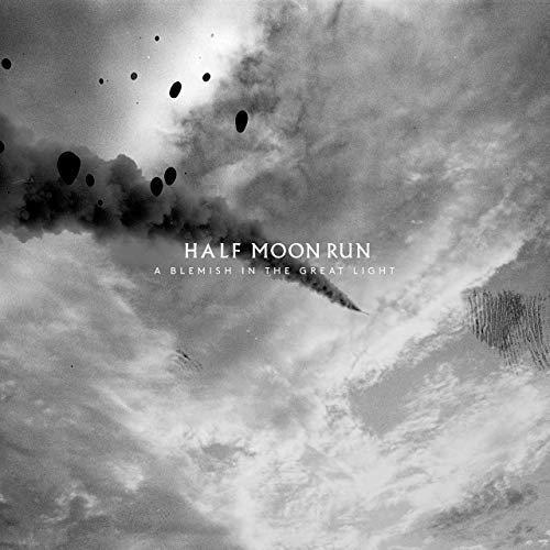 Half Moon Run - Blemish In The Great Light