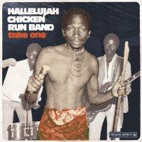 Hallelujah Chicken Run Band -Take One – Hallelujah Chicken Run Band