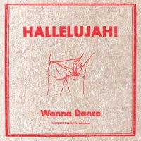 Hallelujah - Wanna Dance