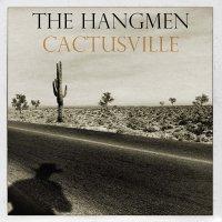 Hangmen - Cactusville