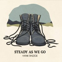 Hank Shizzoe - Steady As We Go