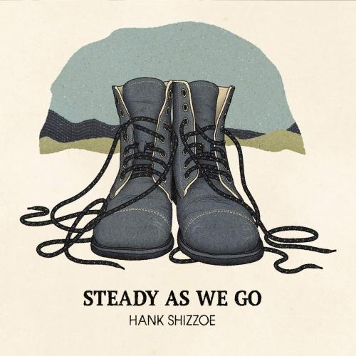 Hank Shizzoe - Steady As We Go
