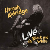 Hannah Aldridge - Live In Black And White
