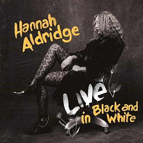 Hannah Aldridge - Live In Black And White