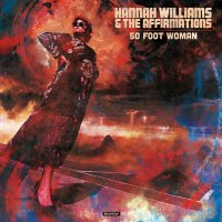 Hannah Williams & The Tastemakers -50 Foot Woman