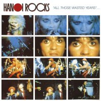 Hanoi Rocks -All Those Wasted Years