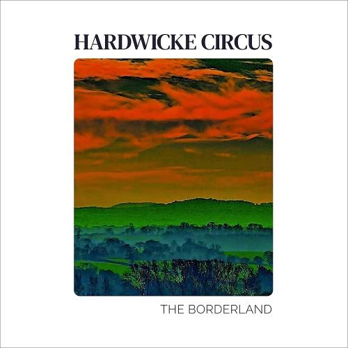 Hardwicke Circus - Borderland