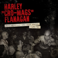Harley Flanagan - The Original Cro-Mags Demos 1982-1983