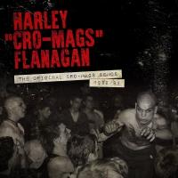 Harley Flanagan -The Original Cro-Mags Demos 1982-1983