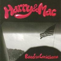 Harry  &  Mac -Road To Louisiana