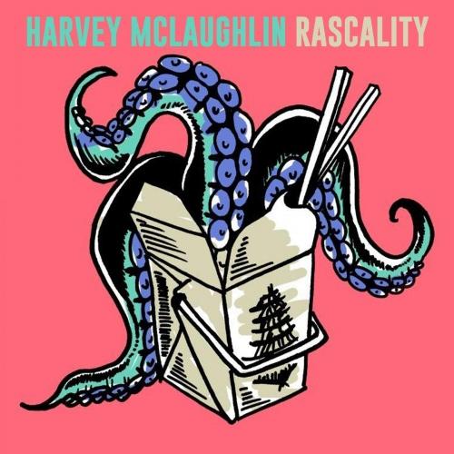 Harvey Mclaughlin -Rascality