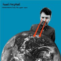 Hawel / Mcphail -Transmissions From The Upper Room