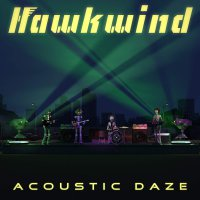 Hawkwind - Acoustic Daze