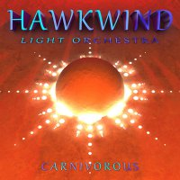 Hawkwind Light Orchestra -Carnivorous