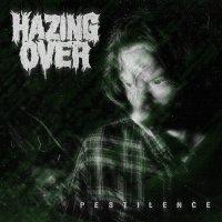 Hazing Over - Pestilence