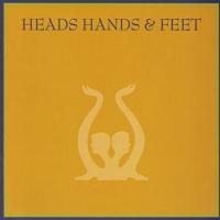 Heads Hands & Feet -Heads Hands & Feet