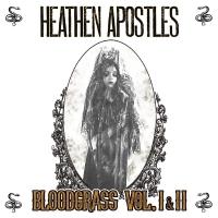 Heathen Apostles - Bloodgrass I&ii