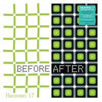 Heaven 17 -Before After