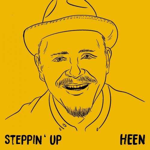 Heen - Steppin' Up