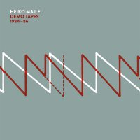Heiko Maile -Demo Tapes 1984-86