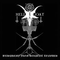 Hellgoat - Blasphemy From Serpent Tongues
