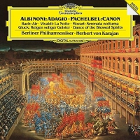 Herbert Von Karajan -Albinoni: Adagio;  Pachelbel: Canon; Bach: Air: Vivaldi: La Notte; Moz