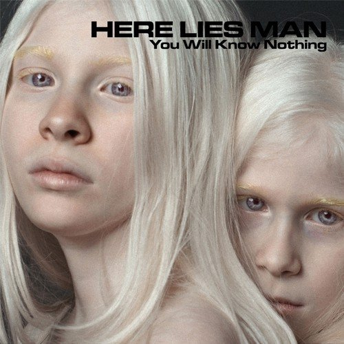 Here Lies Man - You Will Know Nothing