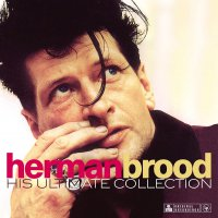 Herman Brood -His Ultimate Collection