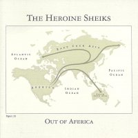 Heroine Sheiks - Out Of Aferica