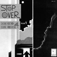 Hideto Sasaki, Toshiyuki Sekine Quartet +1 - Stop Over