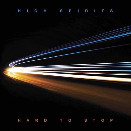 High Spirits - Hard To Stop