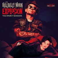 Hillbilly Moon Explosion -The Sparky Sessions
