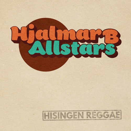 Hjalmar B Allstars -Hisingen Reggae