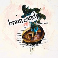 Hockey Dad - Brain Candy