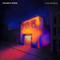 Holden  &  Zimpel - Long Weekend