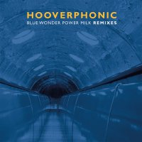 Hooverphonic - Blue Wonder Power Milk Remixes