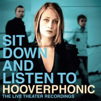 Hooverphonic -Sit Down And Listen To