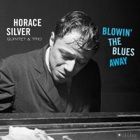 Horace Silver -Blowin The Blues Away