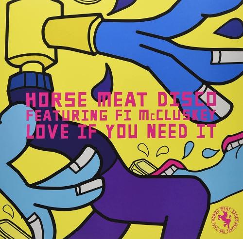 Horse Meat Disco  /  Fi Mccluskey -Love If You Need It