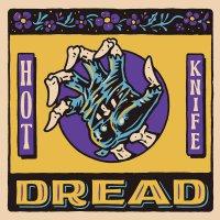 Hot Knife - Dread