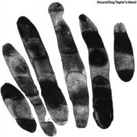 Hound Dog Taylor's Hand -Hound Dog Taylor's Hand