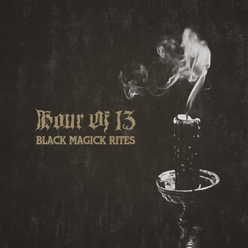 Hour Of 13 - Black Magick Rites