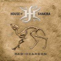 House Of Shakira - Radiocarbon