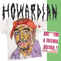 Howardian - Are You A Frienda Brenda?