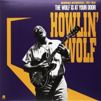 Howlin' Wolf - Wolf At Your Door